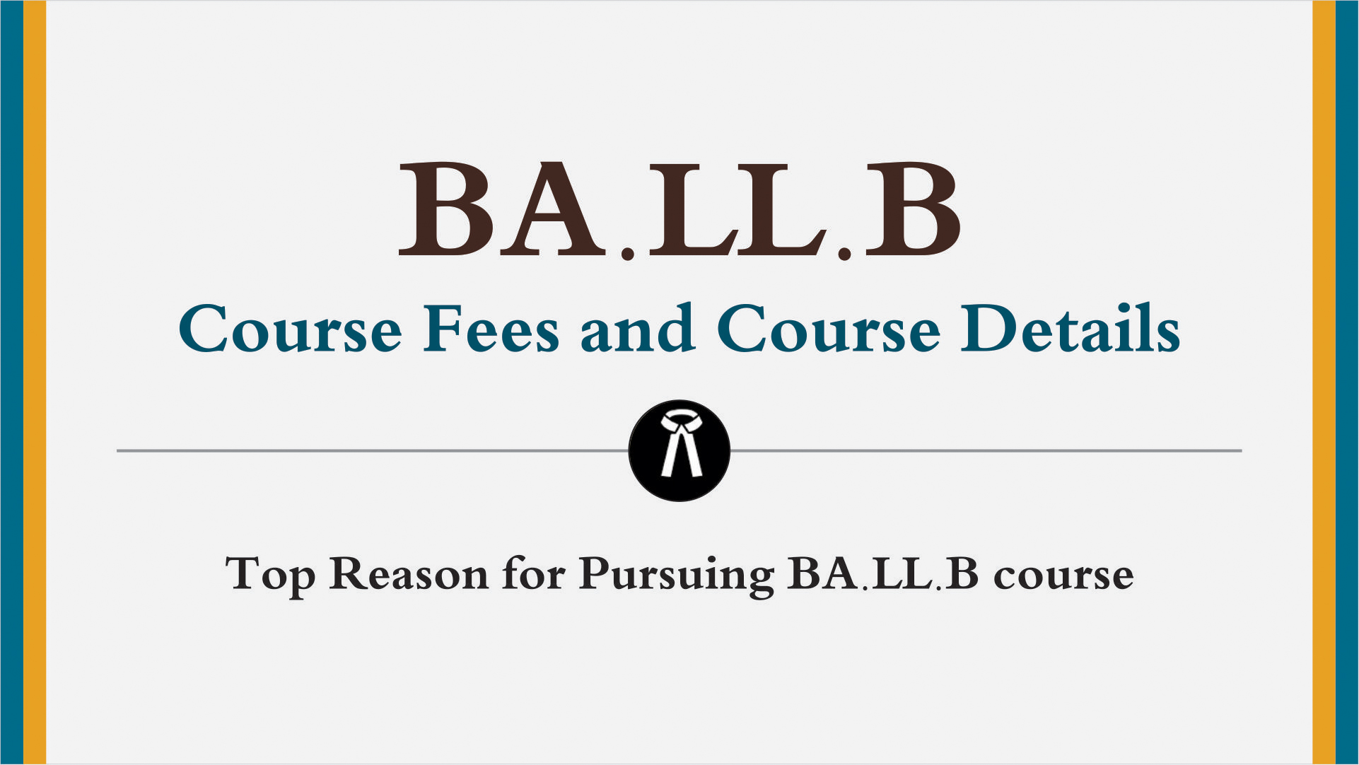 BA LLB course Fees and Course – top Reason for pursuing BA LLB course