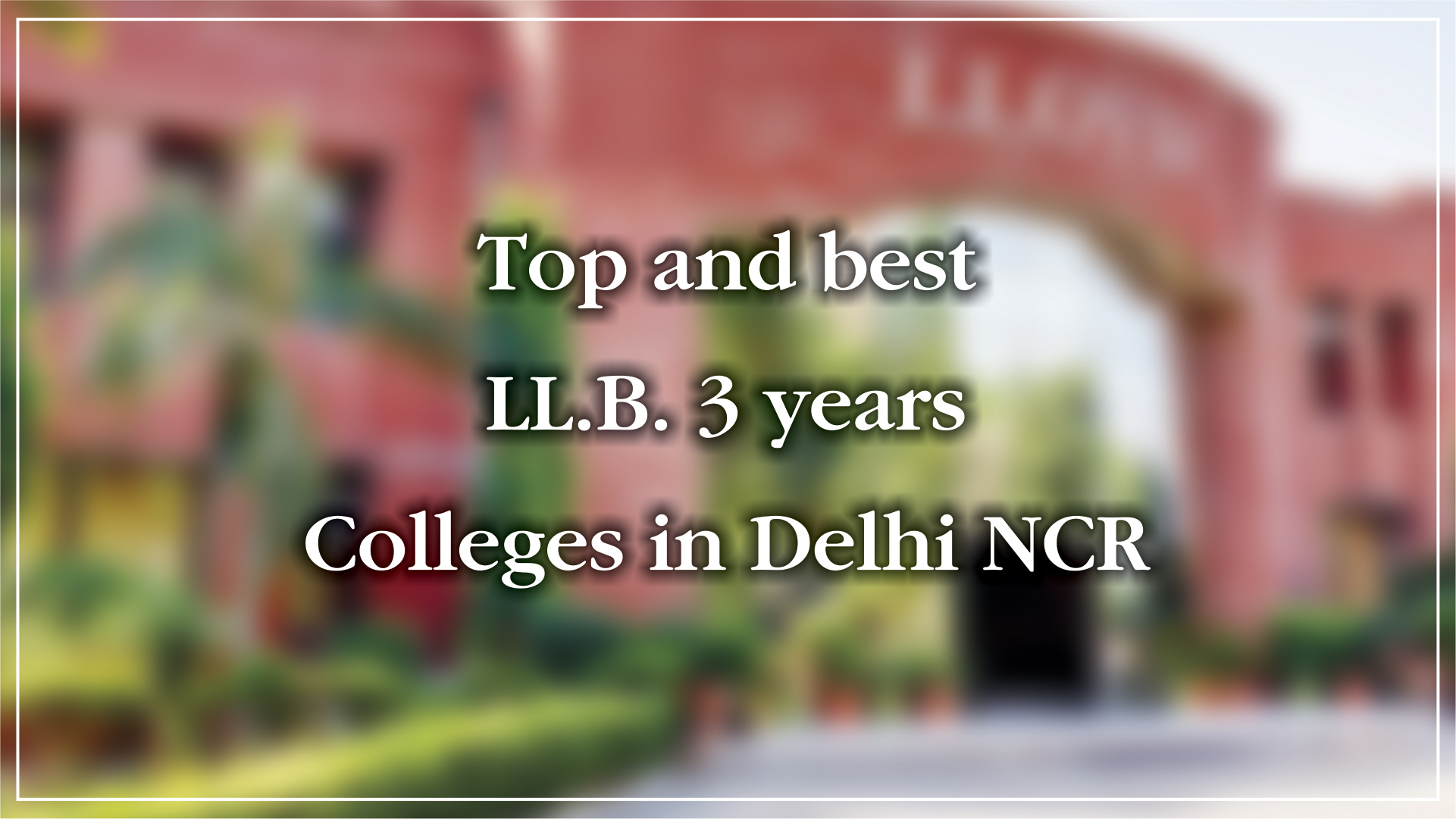 Top and Best LLB 3 Year College in Delhi NCR